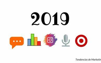 Tendencias en marketing para 2019, 10 tendencias clave para tu negocio